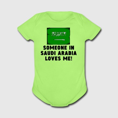 Someone In Saudi Arabia Loves Me! - Short Sleeve Baby Bodysuit