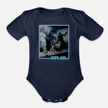 Cop Cops are... - Organic Short Sleeve Baby Bodysuit