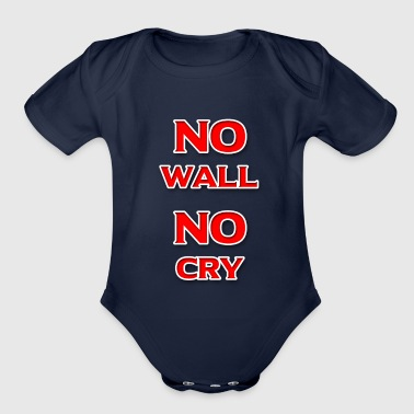 No Wall No Cry - Organic Short Sleeve Baby Bodysuit