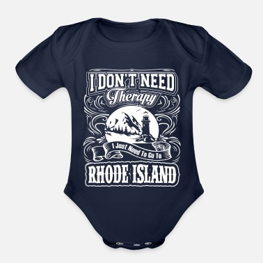 Island I Don't Need Therapy, I Need To Go To Rhode Island - Organic Short-Sleeved Baby Bodysuit