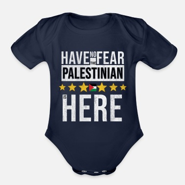 Palestinian Have No Fear The Palestinian Is Here - Organic Short Sleeve Baby Bodysuit
