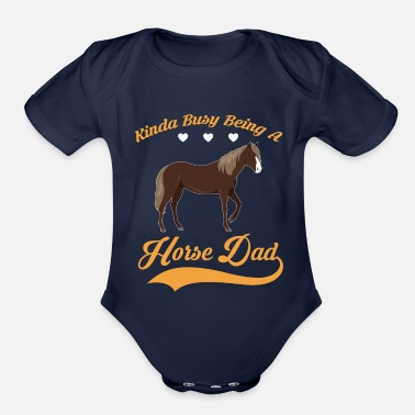 Horse Dadgifts Horse Kinda busy being HORSE DAD - Organic Short-Sleeved Baby Bodysuit