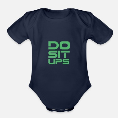 Sit Sit Up Sit Up Sit Up Sit Up - Organic Short-Sleeved Baby Bodysuit