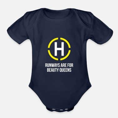 Queen Helicopter - Runways are for beauty Queens - Organic Short-Sleeved Baby Bodysuit