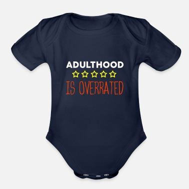 Pay Adulthood is overrated Funny 18th Birthday teenage - Organic Short-Sleeved Baby Bodysuit
