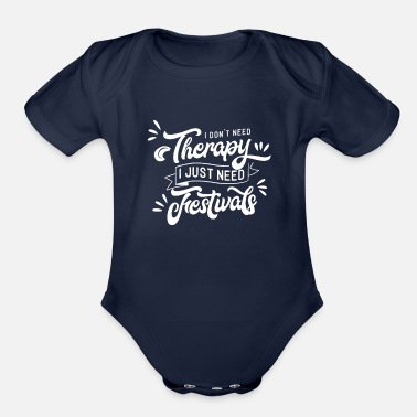Rave I need festivals Festival Techno Rave Visitor - Organic Short-Sleeved Baby Bodysuit