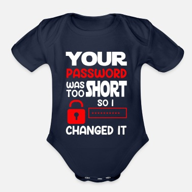 Anonymous YOUR PASSWORD WAS TOO SHORT SO I CHANGED IT Gifts - Organic Short-Sleeved Baby Bodysuit