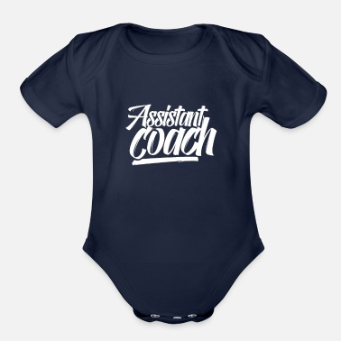 Assistant Coach Assistant coache Teacher Assistant Coach Trainer - Organic Short-Sleeved Baby Bodysuit