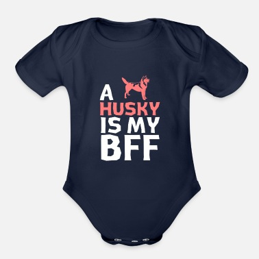 a Husky is my bff - Organic Short-Sleeved Baby Bodysuit