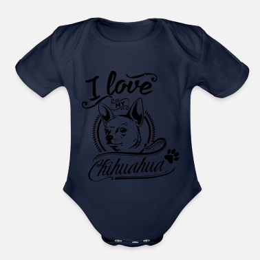 I love my chihuahua - Organic Short-Sleeved Baby Bodysuit