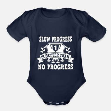 Better Than No Slow progress 1 is better than no progress - Organic Short-Sleeved Baby Bodysuit
