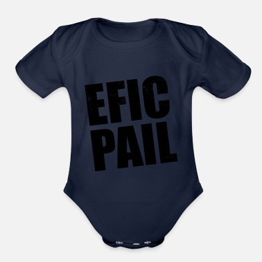 Fail EFIC PAIL an Epic Fail fail - Organic Short-Sleeved Baby Bodysuit