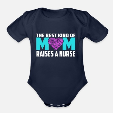 Nurse Best Kind Mom Raises a Nurse Gift - Organic Short Sleeve Baby Bodysuit
