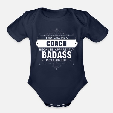 They Call Me a Coach because Badass isn't a Job Ti - Organic Short-Sleeved Baby Bodysuit