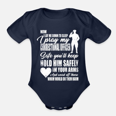 Correctional Officer Do It Correctional Officer - now i lay me down to sleep - Organic Short-Sleeved Baby Bodysuit