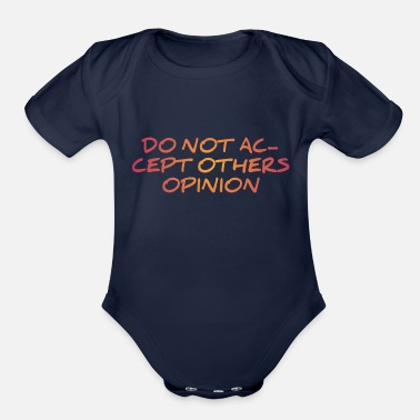 Socially Acceptable DO NOT ACCEPT OTHERS OPINION - Organic Short-Sleeved Baby Bodysuit