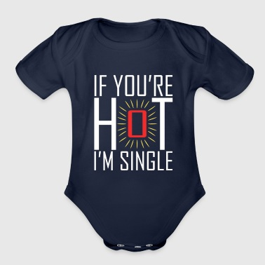 Hot And Single Tee Gift Idea - Organic Short Sleeve Baby Bodysuit