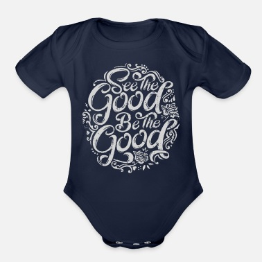 Goods See The good be the good - Organic Short-Sleeved Baby Bodysuit