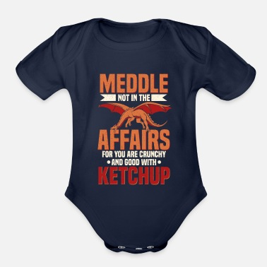 Meddle Not Meddle Not In The Affairs of Dragons - Organic Short-Sleeved Baby Bodysuit