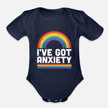Ive Got Anxiety I've Got Anxiety Social Anxiety Rainbow Positivity - Organic Short-Sleeved Baby Bodysuit