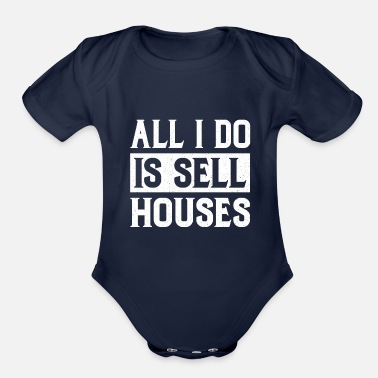 Leasing Manager All I Do Is Sell Houses Realtor Real Estate Agent - Organic Short-Sleeved Baby Bodysuit