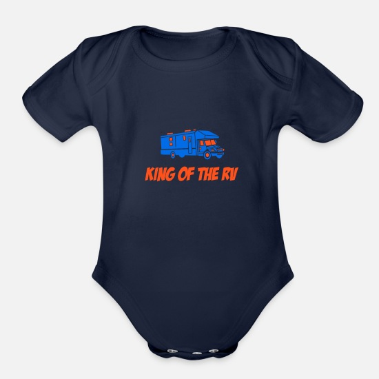 Camping Baby Clothing - King Of The RV T-Shirt Camping Camper Outdoor Camp - Organic Short-Sleeved Baby Bodysuit dark navy