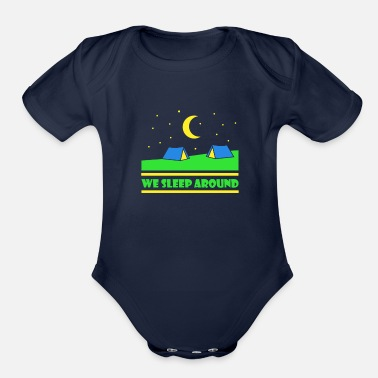 We Sleep Around T-Shirt Camping Outdoor Camp Lover - Organic Short-Sleeved Baby Bodysuit