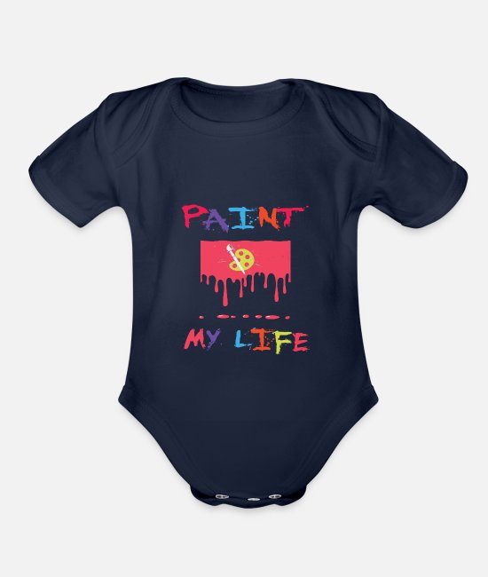 Art Baby One Pieces - Paint life paint canvas artist paintings - Organic Short-Sleeved Baby Bodysuit dark navy