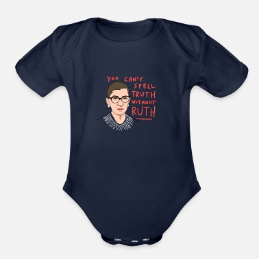 The Ruth Will Set You Free RBG you cant spell truth without ruth - Organic Short-Sleeved Baby Bodysuit