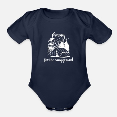 Campground Camping Pining for the Campground - Organic Short-Sleeved Baby Bodysuit