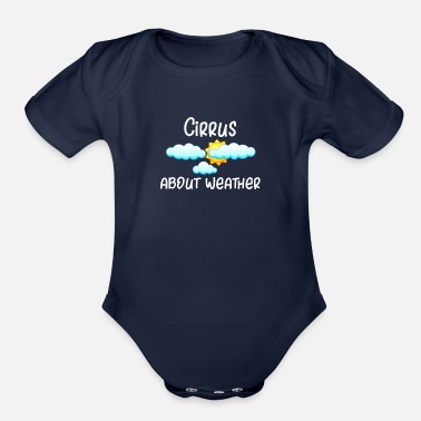 Cirrus Weather Cirrus About Weather Meteorology - Organic Short-Sleeved Baby Bodysuit