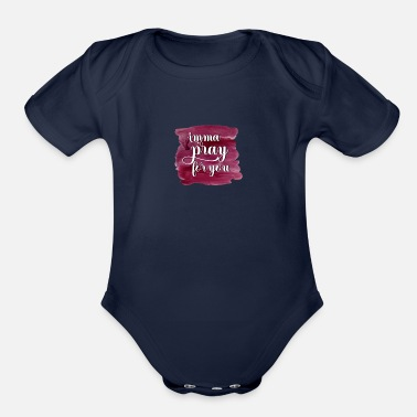 Imma Imma Pray For You - Organic Short-Sleeved Baby Bodysuit