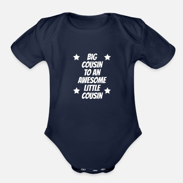 Cute Cousin Big Cousin To An Awesome Little Cousin - Organic Short-Sleeved Baby Bodysuit