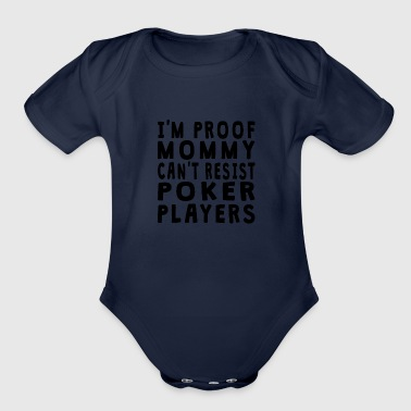 Proof Mommy Can't Resist Poker Players - Organic Short Sleeve Baby Bodysuit