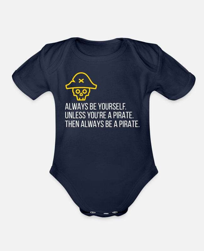Quote Baby One Pieces - Be A Pirate! - Organic Short-Sleeved Baby Bodysuit dark navy