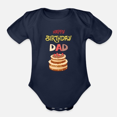 Birthday Birthday Happy Birthday Dad - love Daddy T-Shirt - Organic Short Sleeve Baby Bodysuit