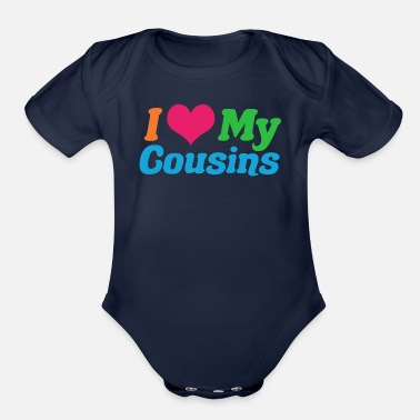 I Love Cousins I Love My Cousins - Organic Short-Sleeved Baby Bodysuit
