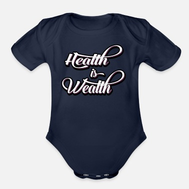 Wealth health is wealth - Organic Short Sleeve Baby Bodysuit