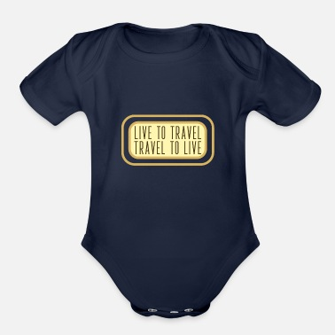 Live to Travel, Travel to Live - Organic Short-Sleeved Baby Bodysuit