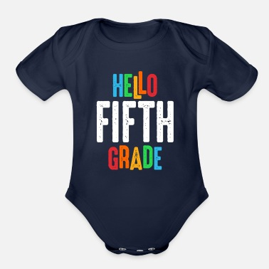 5th Grade Boys Graduation Hello 5th Fifth Grade Teacher Back To School - Organic Short-Sleeved Baby Bodysuit