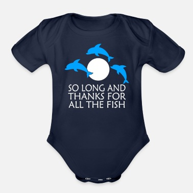 Long So Long And Thanks For All The Fish - Organic Short-Sleeved Baby Bodysuit