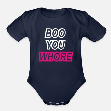 Boo You Whore Boo You Whore Swag Tumblr - Organic Short-Sleeved Baby Bodysuit