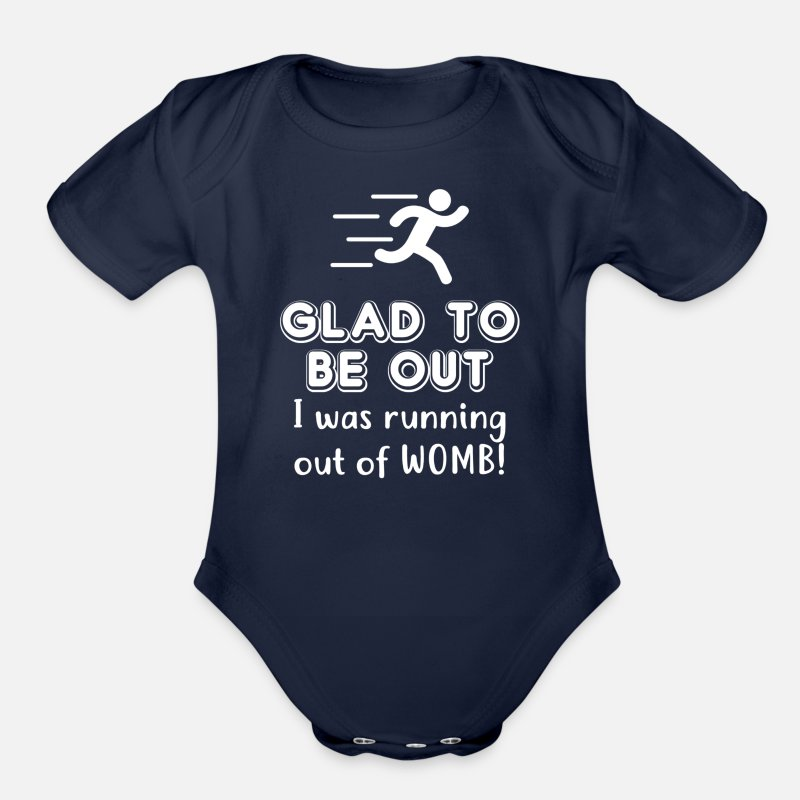 Expectant Fathers Baby Clothing - Glad To Be Out. I was running out of WOMB! - Short-Sleeved Baby Bodysuit dark navy