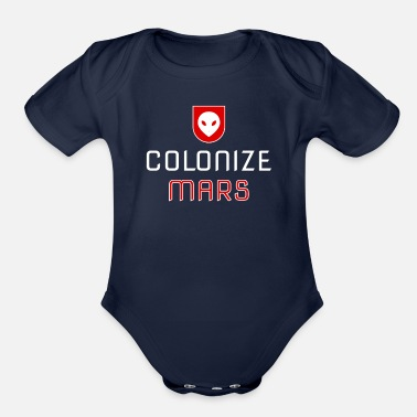 Occupy Occupy And Colonize Mars - Occupy Mars - Organic Short Sleeve Baby Bodysuit