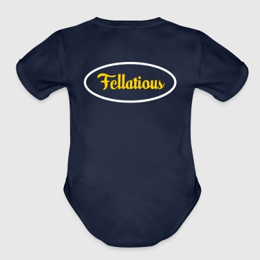 Fellatious - I Blow - Organic Short Sleeve Baby Bodysuit