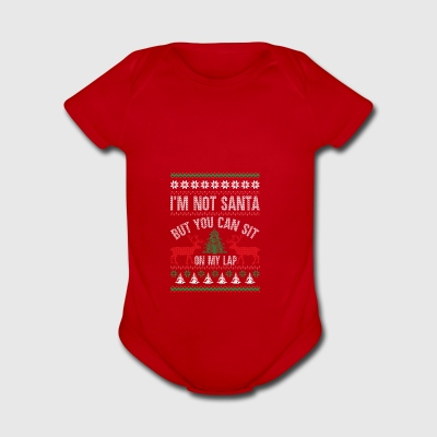 Not Santa But You Can Sit On My Lap Ugly Christmas - Short Sleeve Baby Bodysuit