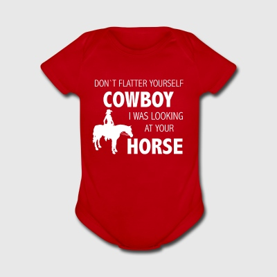 Dont flatter yourself cowboy - Short Sleeve Baby Bodysuit