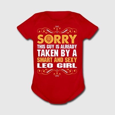 Sorry This Guy Is Taken Smart & Sexy Leo Girl - Short Sleeve Baby Bodysuit