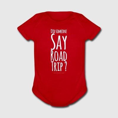 Did Someone day road trip ? - Short Sleeve Baby Bodysuit