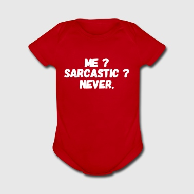 Me ? Sarcastic ? Never - Short Sleeve Baby Bodysuit